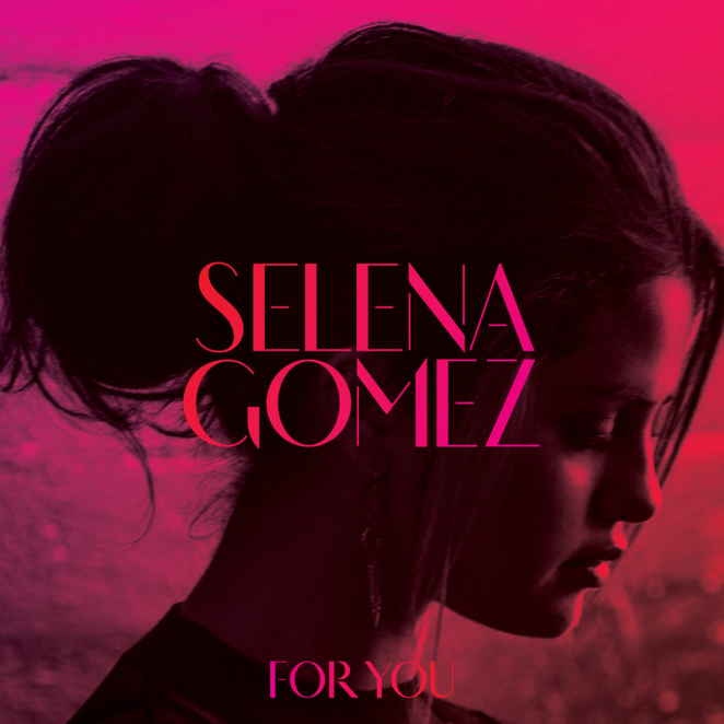 "Selena Gomez - Greatest Hits ""For You"" Album Cover 2014"