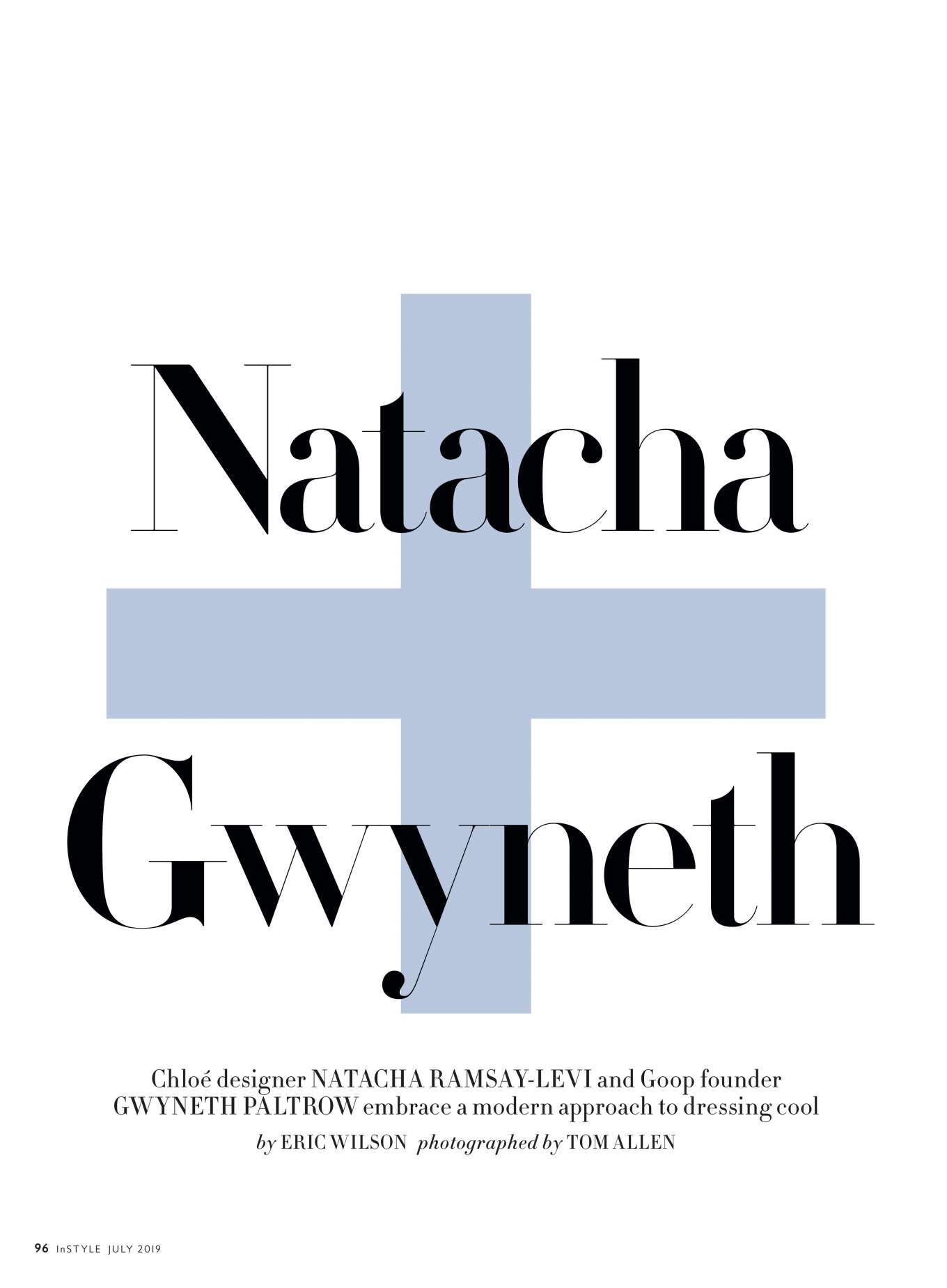 Gwyneth Paltrow 2019 : Gwyneth Paltrow and Natacha Ramsay-Levi: InStyle Magazine 2019-02