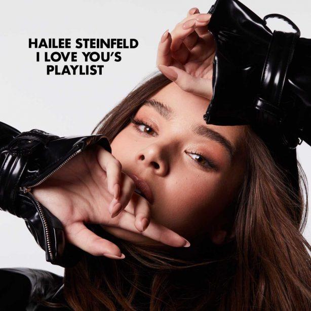 Hailee Steinfeld - I Love You's Spotify Playlist 2020