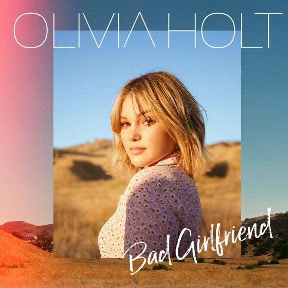 Olivia Holt - Promo for her song 'Bad Girlfriend' 2019
